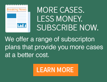 More Cases. Less Money. Subscribe Now.